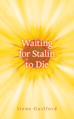 Canadian fiction writer Irene Guilford's book cover, Waiting for Stalin to Die