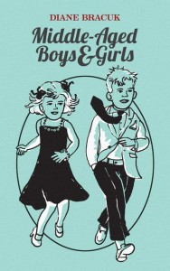 book cover, Middle Aged Boys and Girls by Diane Bracuk