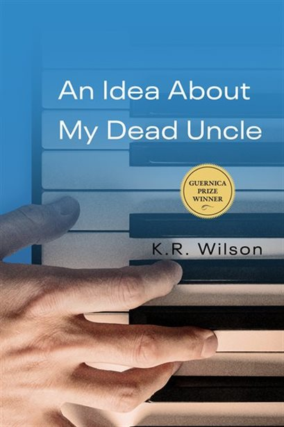 Book Cover - an idea about my dead uncle by K R Wilson