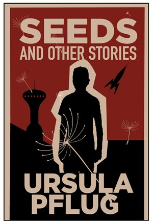 Seeds and other stories by author Ursula Plfug